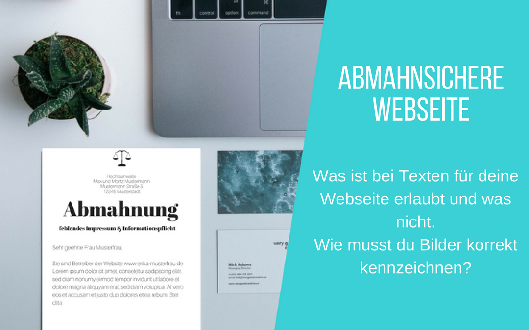 Abmahnsichere Webseite: Was du bei Texten und Fotos beachten musst